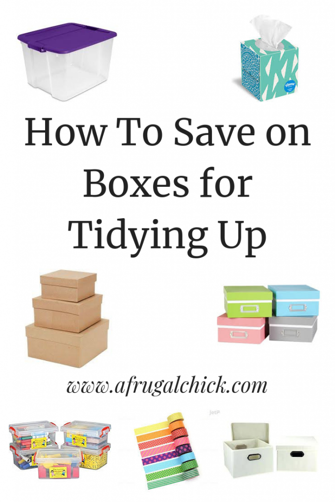 How To Save on Boxes for Tidying Up- You don't need to spend big money on things to tidy up. But you do seem to need boxes.Here is how to find them FREE or cheap!