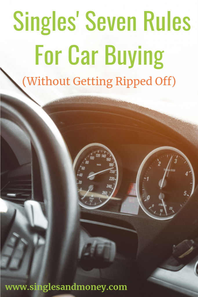 Seven Rules For Buying a Car Without Getting Ripped Off- Buying a car, especially by yourself can be scary. Check out this tips for successful buying solo!