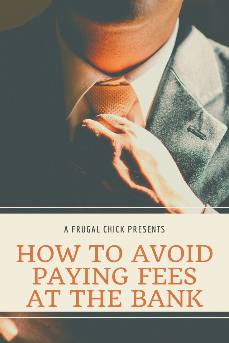 How to Avoid Paying Fees at the Bank is a valuable life skill.The money is yours anyway- why are they charging you to watch it?Avoid the fees!