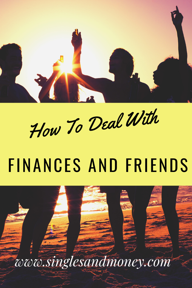 How To Deal With Finances and Friends- Money is an uncomfortable topic for many and when you mix with social life it can get worse. Check out my tips for How to Deal With Finances and Friends.