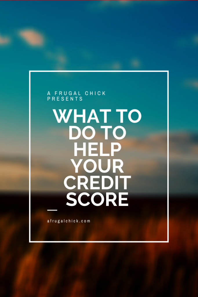 What To Do To Help Your Credit Score