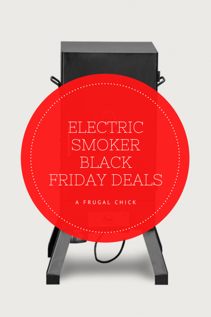 Electric Smoker Black Friday Deals- If you would like to grab an electric smoker around Black Friday here is where to find them!
