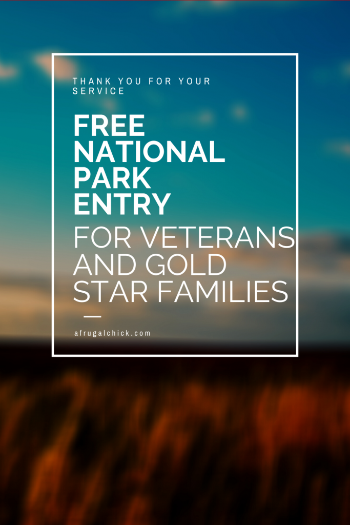 National Parks FREE For Veterans- Beginning in 2020 National Parks are FREE for Veterans and Gold Star Families! Find out how!