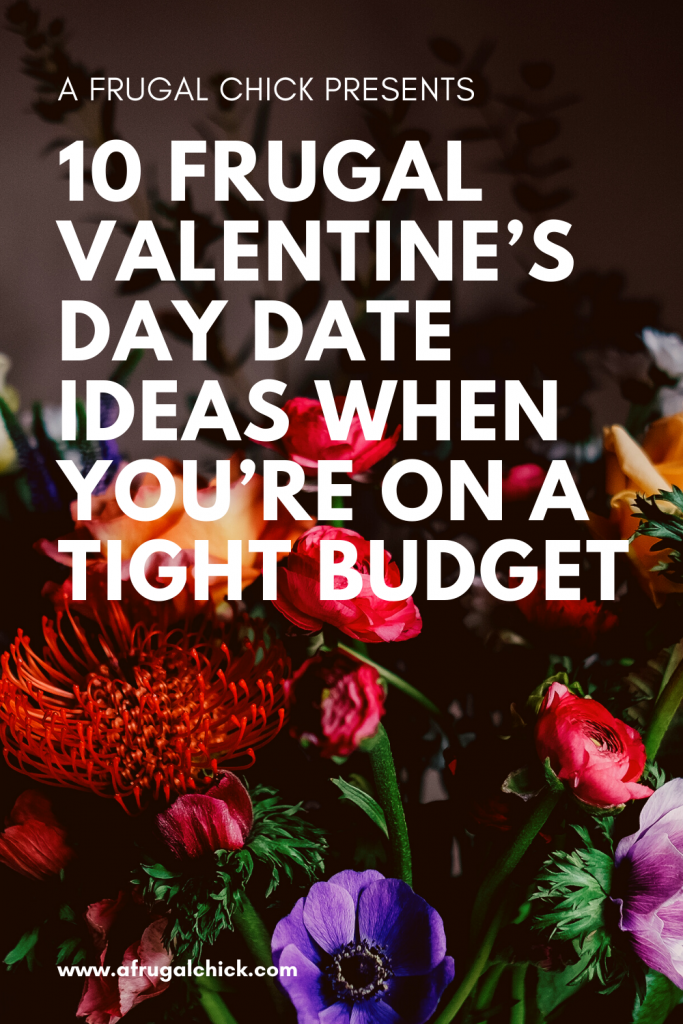 10 Frugal Valentine's Day Date Ideas When You're on a Tight Budget- You can have a fantastic Valentine's Day without going broke!