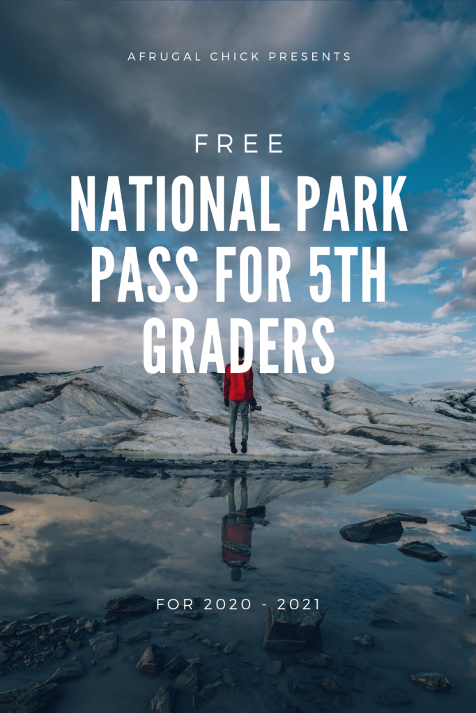 5th Graders FREE National Parks Pass- If you have a 5th grader in 2020 - 2021 you get a free national parks pass!