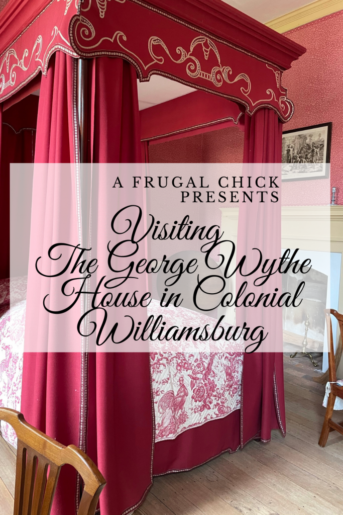 Visiting The George Wythe House in Colonial Williamsburg- a visit to Colonial Williamsburg should include the George Wythe house!